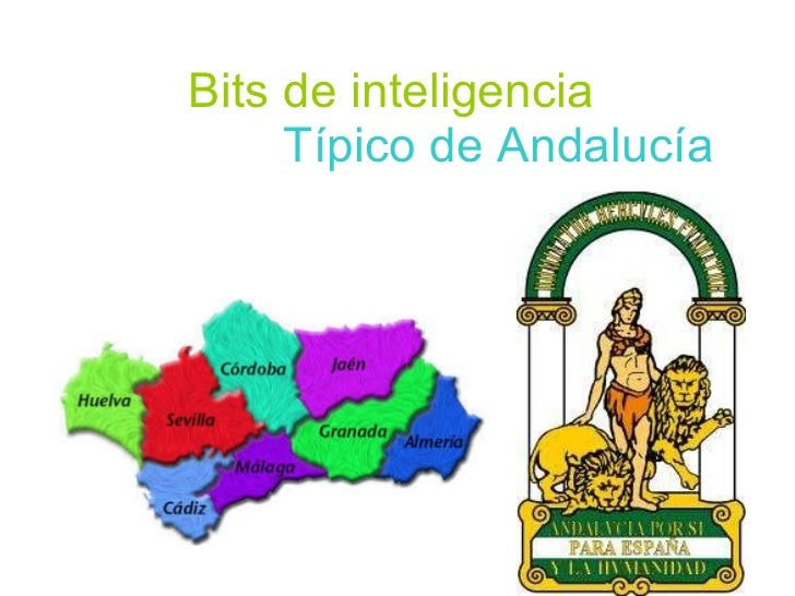 Bits de inteligencia   Típico de Andalucía