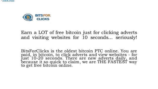 Earn a LOT of free bitcoin just for clicking adverts and visiting websites for 10 seconds... seriously! BitsForClicks is t...