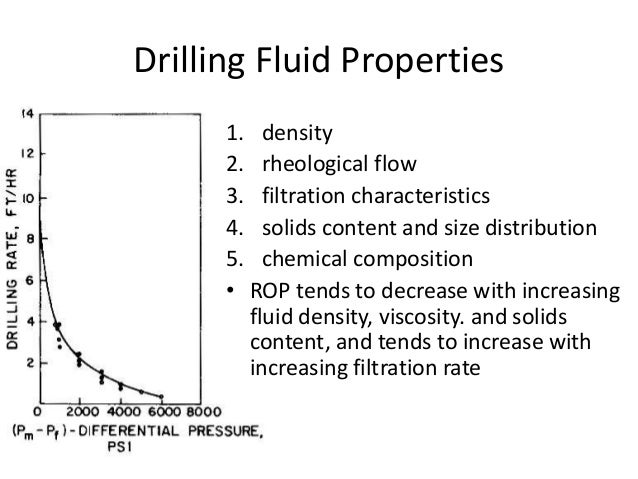 Drilling Fluid Properties 1. density 2. rheological flow 3. filtration characteristics 4. solids content and size distribu...