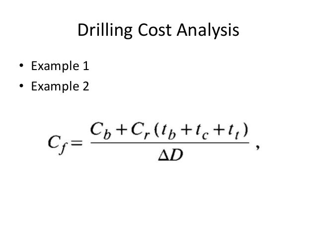 Drilling Cost Analysis • Example 1 • Example 2
