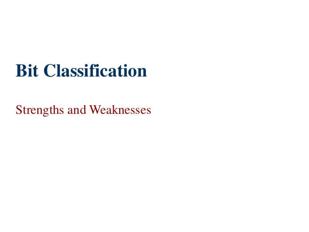 Bit Classification Strengths and Weaknesses