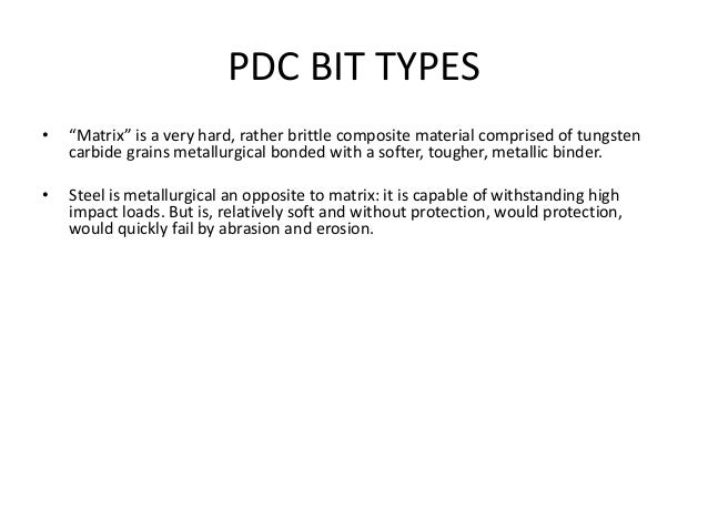 """PDC BIT TYPES • """"Matrix"""" is a very hard, rather brittle composite material comprised of tungsten carbide grains metallurgi..."""
