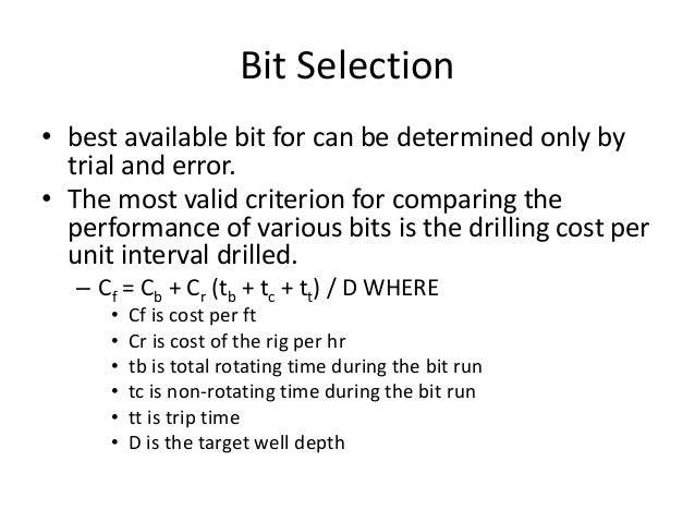 Bit Selection • best available bit for can be determined only by trial and error. • The most valid criterion for comparing...