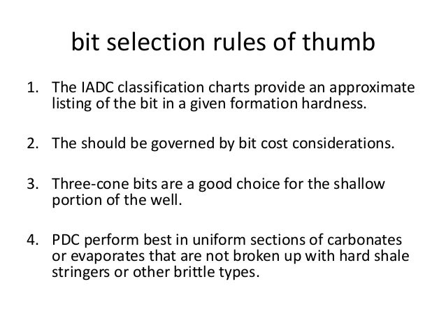 bit selection rules of thumb 1. The IADC classification charts provide an approximate listing of the bit in a given format...