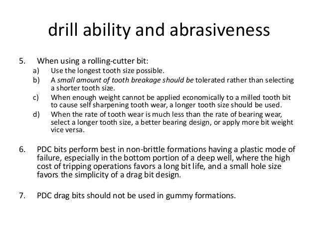 drill ability and abrasiveness 5. When using a rolling-cutter bit: a) Use the longest tooth size possible. b) A small amou...