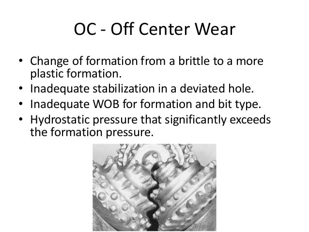 OC - Off Center Wear • Change of formation from a brittle to a more plastic formation. • Inadequate stabilization in a dev...