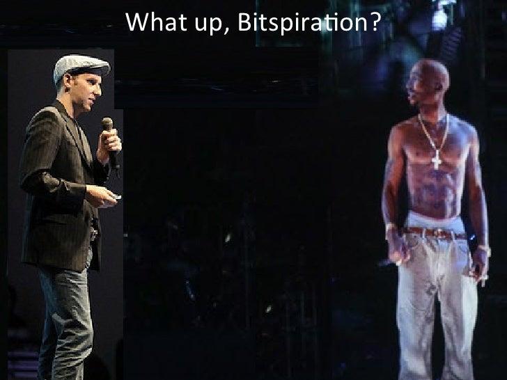 What up, Bitspira,on?