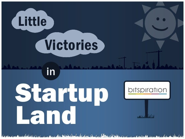 Startup Land in Little Victories