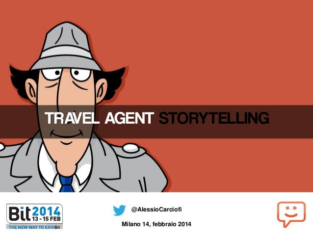 TRAVEL AGENT STORYTELLING  @AlessioCarciofi  Milano 14, febbraio 2014
