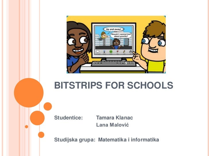 BITSTRIPS FOR SCHOOLSStudentice:     Tamara Klanac                Lana MalovićStudijska grupa: Matematika i informatika