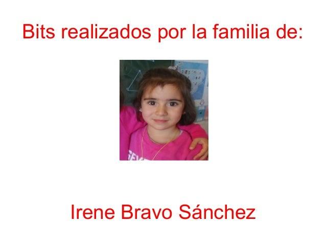 Bits realizados por la familia de: Irene Bravo Sánchez