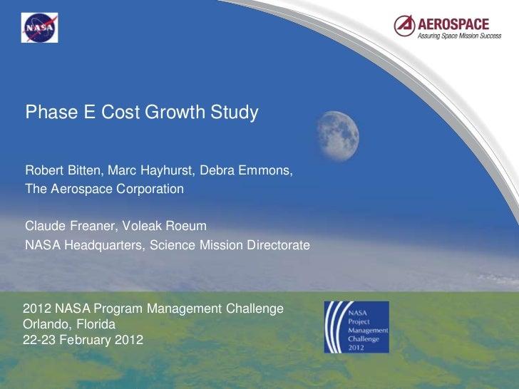 Phase E Cost Growth StudyRobert Bitten, Marc Hayhurst, Debra Emmons,The Aerospace CorporationClaude Freaner, Voleak RoeumN...