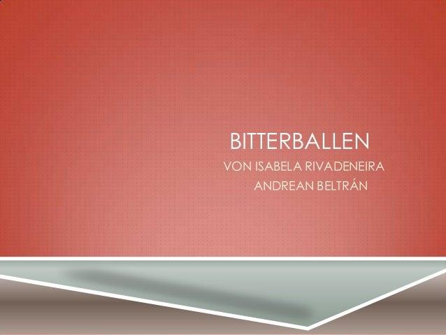 BITTERBALLEN VON ISABELA RIVADENEIRA ANDREAN BELTRÁN