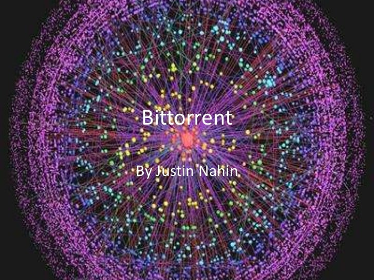 Bittorrent<br />By Justin Nahin<br />