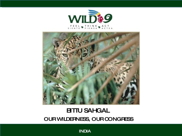 BITTU SAHGAL INDIA OUR WILDERNESS, OUR CONGRESS