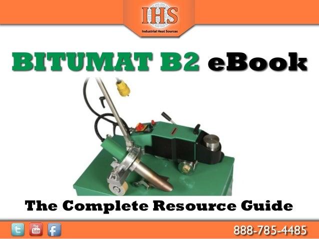 BITUMAT B2 eBookThe Complete Resource Guide             1      888-785-4485