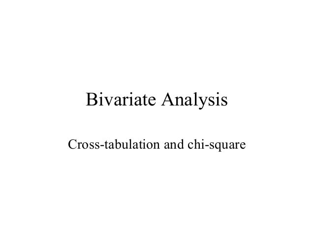 Bivariate AnalysisCross-tabulation and chi-square