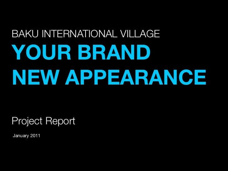 BAKU INTERNATIONAL VILLAGE                 ТекстYOUR BRANDNEW APPEARANCEProject ReportJanuary 2011                        ...