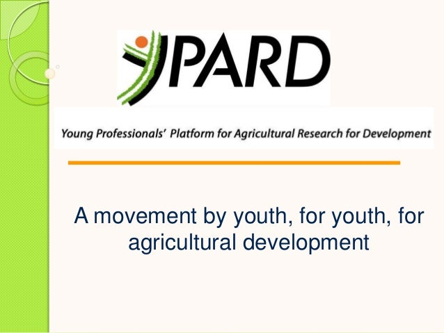 A movement by youth, for youth, for agricultural development