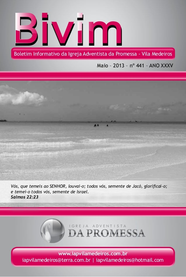 Boletim Informativo da Igreja Adventista da Promessa - Vila MedeirosMaio – 2013 – nº 441 – ANO XXXVwww.iapvilamedeiros.com...