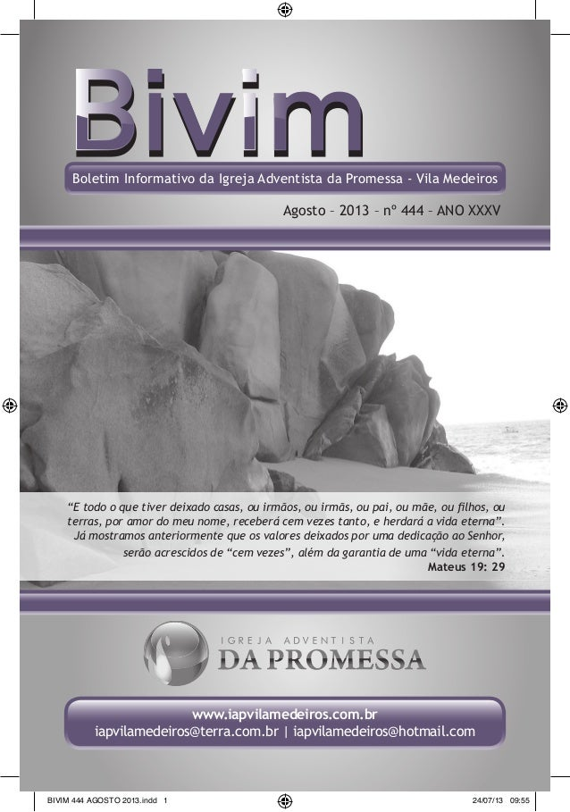 Boletim Informativo da Igreja Adventista da Promessa - Vila Medeiros Agosto – 2013 – nº 444 – ANO XXXV www.iapvilamedeiros...