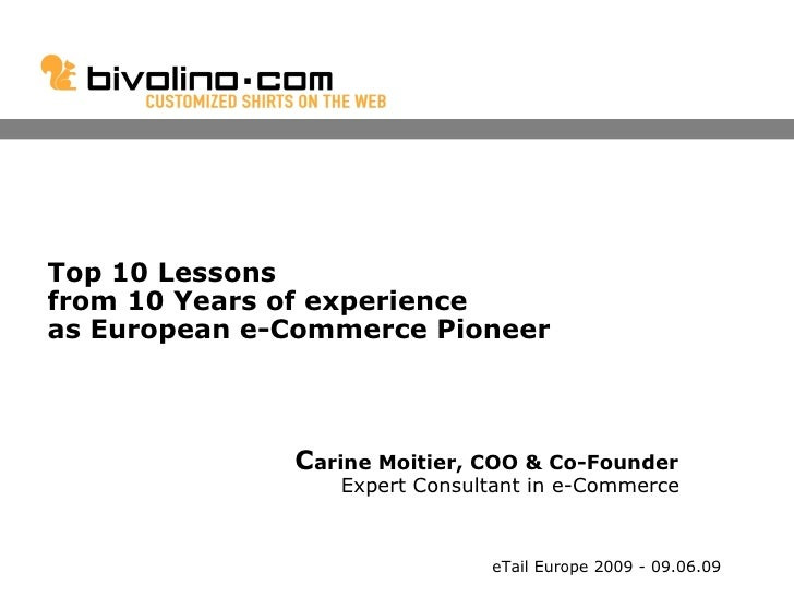 Top 10 Lessons from 10 Years of experience as European e-Commerce Pioneer                  Carine Moitier, COO & Co-Founde...