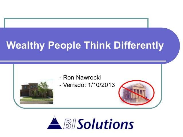 Wealthy People Think Differently          - Ron Nawrocki          - Verrado: 1/10/2013