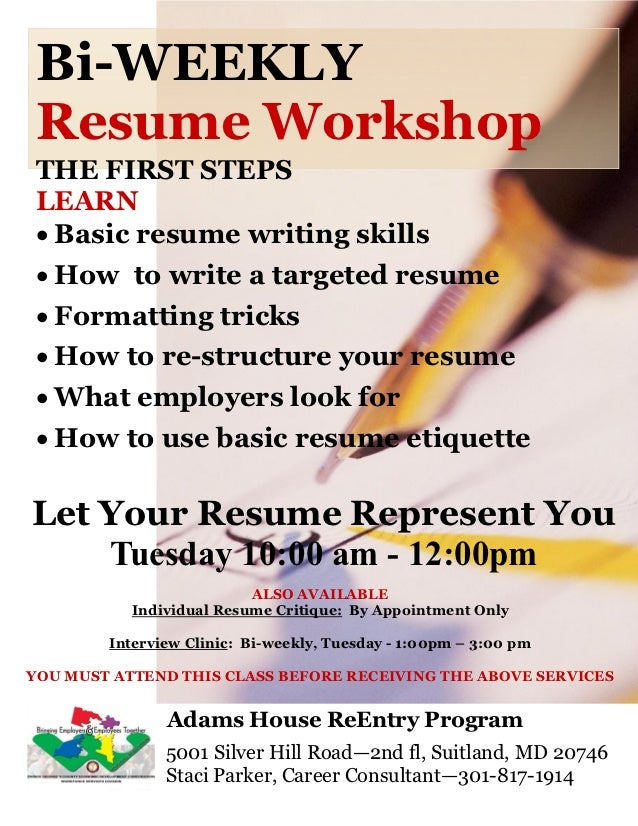 Bi-WEEKLY Resume WorkshopTHE FIRST STEPSLEARN Basic resume writing skills  How to write