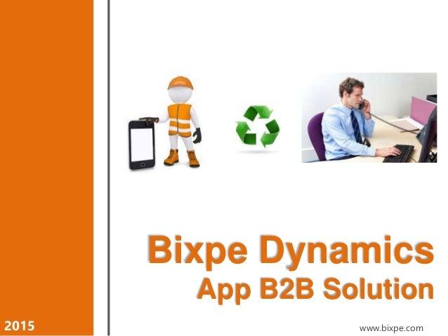 2015 www.bixpe.com Bixpe Dynamics App B2B Solution