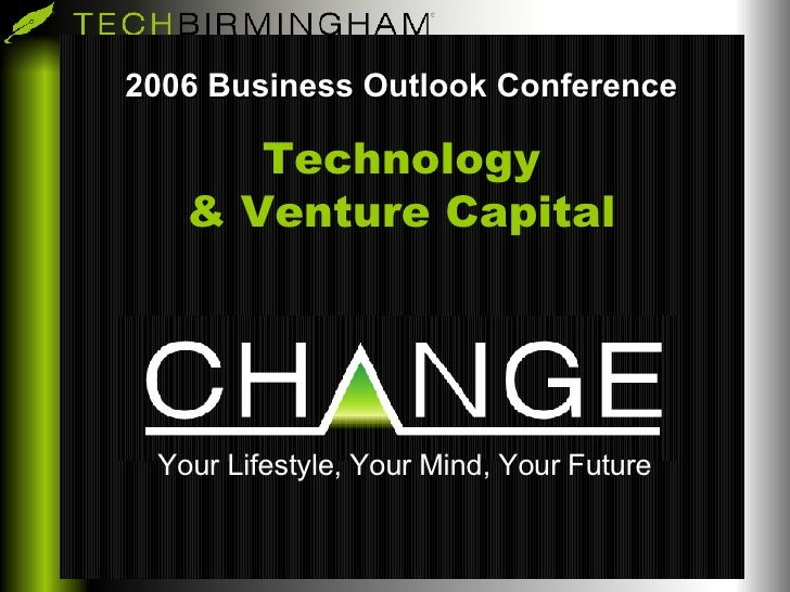 2006 Business Outlook Conference Technology & Venture Capital Your Lifestyle, Your Mind, Your Future