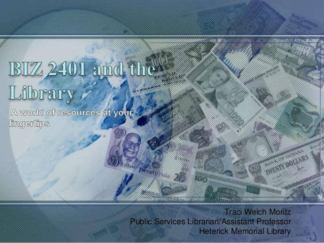 Traci Welch Moritz Public Services Librarian/Assistant Professor Heterick Memorial Library