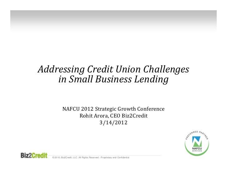 AddressingCreditUnionChallenges    inSmallBusinessLending            NAFCU2012StrategicGrowthConference        ...