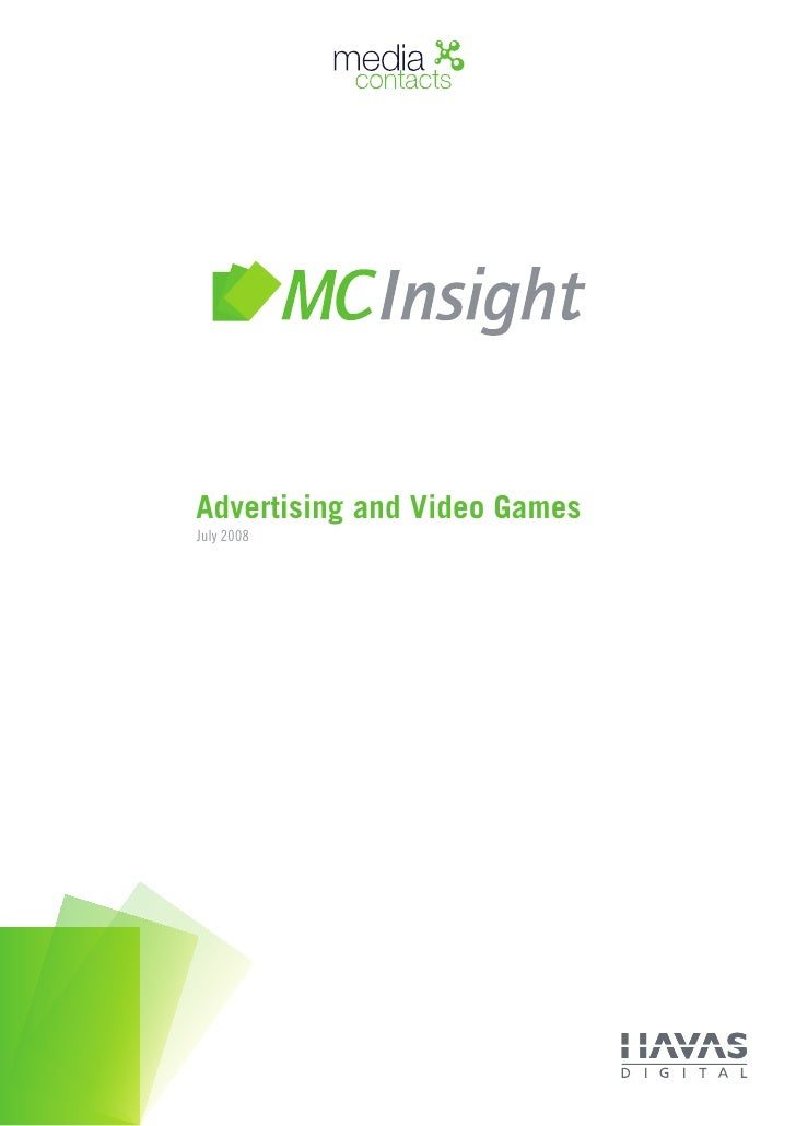 Advertising and Video Games July 2008                 © 2008 Media Contacts :: Havas Digital