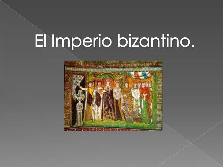 El Imperio bizantino.<br />