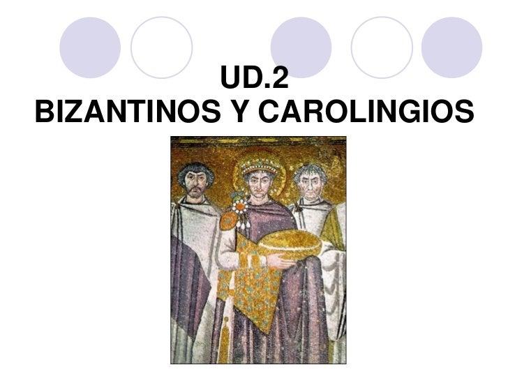 UD.2BIZANTINOS Y CAROLINGIOS