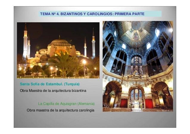 TEMA Nº 4. BIZANTINOS Y CAROLINGIOS: PRIMERA PARTE  Santa Sofía de Estambul. (Turquía)  Obra Maestra de la arquitectura bi...