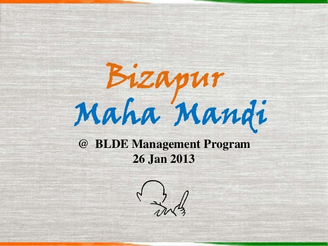 BizapurMaha Mandi@ BLDE Management Program       26 Jan 2013