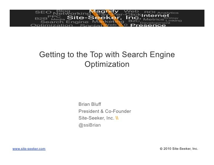 Getting to the Top with Search Engine                             Optimization                             Brian Bluff    ...