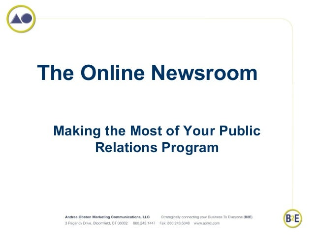The Online Newsroom Making the Most of Your Public      Relations Program