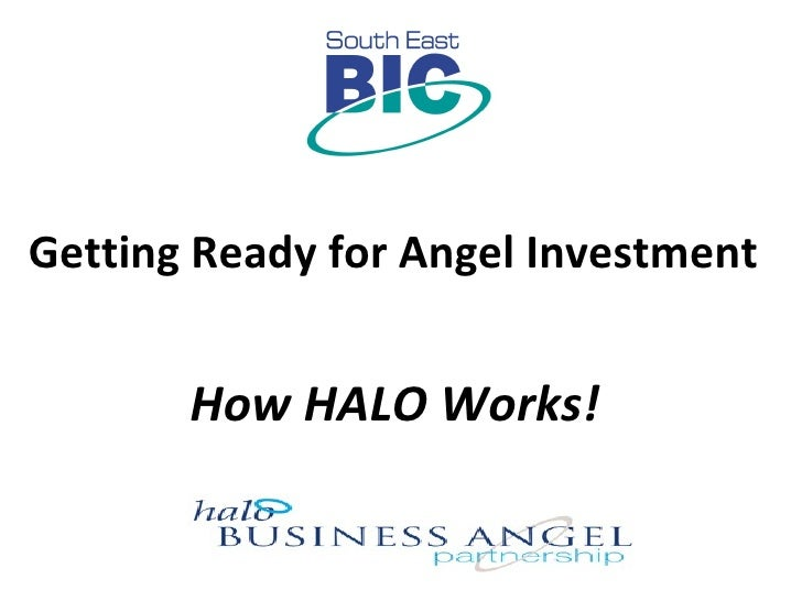 Getting Ready for Angel Investment  How HALO Works!