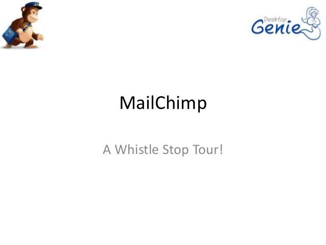 MailChimpA Whistle Stop Tour!