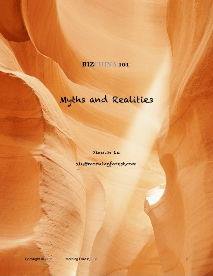 BIZCHINA 101:                   Myths and Realities                                    Xiaolin Lu                         ...