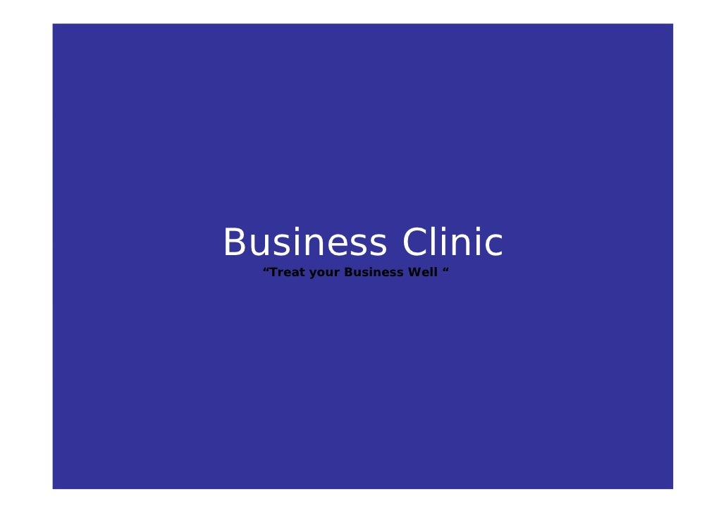 "Business Clinic   ""Treat your Business Well """