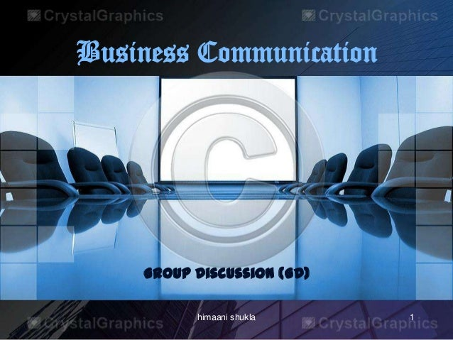 Business Communication Group Discussion (GD) 1himaani shukla