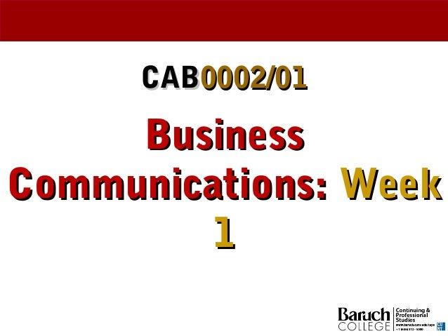 CABCAB0002/010002/01 BusinessBusiness Communications:Communications: WeekWeek 11