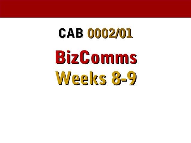 CABCAB 0002/010002/01 BizCommsBizComms Weeks 8-9Weeks 8-9