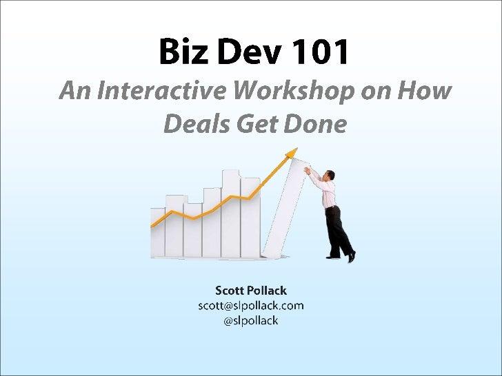 Biz Dev 101 - An Interactive Workshop on How Deals Get Done Slide 1