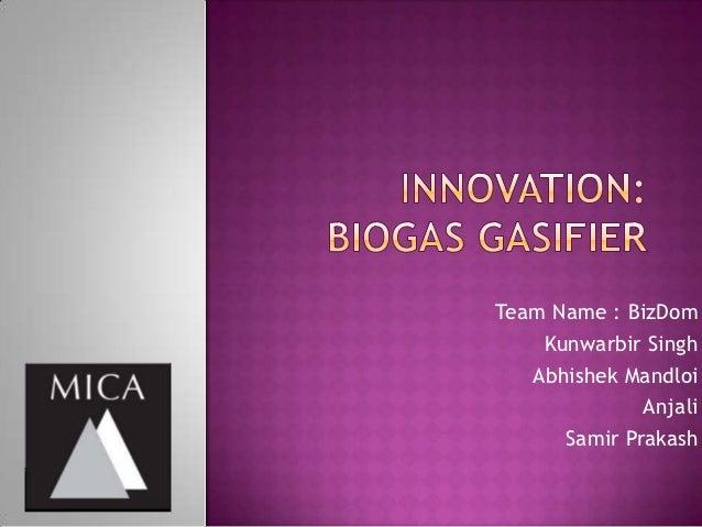 Team Name : BizDom    Kunwarbir Singh   Abhishek Mandloi              Anjali      Samir Prakash