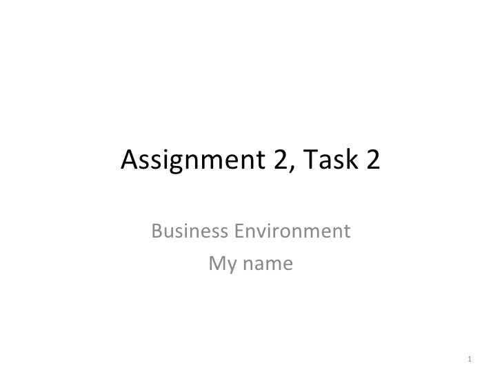 Assignment 2, Task 2    Business Environment         My name                             1