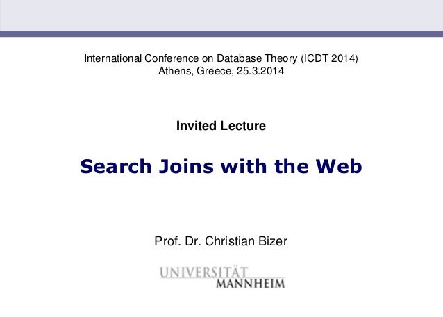 Slide 1 International Conference on Database Theory (ICDT 2014) Athens, Greece, 25.3.2014 Invited Lecture Search Joins wit...
